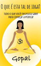 o que é esta tal de ioga? tudo o que você necessita saber para começar a praticar (ebook)-9781507186701
