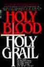 the holy blood and the holy grail michael baigent richard leigh henry lincoln 9781844138401