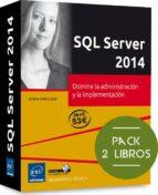 sql server 2014: pack 2 libros: domine la administracion y la implementacion jerome gabillaud 9782746099401