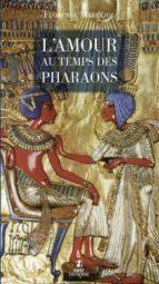 l'amour au temps des pharaons (ebook)-florence maruejol-9782754024501