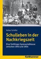 schulleben in der nachkriegszeit (ebook) volker schäfer 9783170236301