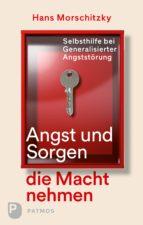 angst und sorgen die macht nehmen (ebook)-hans morschitzky-9783843609401