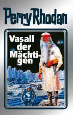 perry rhodan 51: vasall der mächtigen (silberband) (ebook)-clark darlton-h.g. ewers-hans kneifel-9783845330501