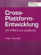 cross plattform entwicklung mit html und javascript (ebook) gregor biswanger 9783868025101