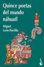 quince poetas del mundo náhuatl (ebook) miguel león portilla 9786070743801