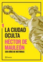 la ciudad oculta. volumen 1 (ebook)-hector de mauleon-9786070752001