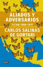aliados y adversarios (ebook)-carlos salinas de gortari-9786073162401