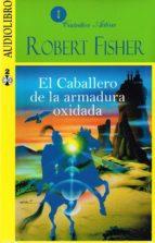 el caballero de la armadura oxidada (audiolibro) robert fisher 9786078095001