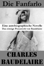 die fanfarlo. eine autobiographische novelle (das einzige prosawerk von baudelaire) (ebook)-charles baudelaire-9788074841101