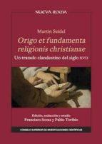 martin seidel. origo et fundamenta religionis christianae. un tratado clandestino del siglo xvii (ebook)-martin seidel-9788400102401