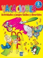 vacaciones 5 años: actividades y juegos faciles y divertidos-9788408079101