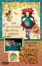 fairy oak 2: los hechiceros dias de shirley-elisabetta gnone-9788408087601