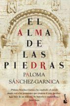 el alma de las piedras paloma sanchez garnica 9788408105701