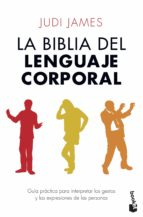 la biblia de lenguaje corporal judi james 9788408123101