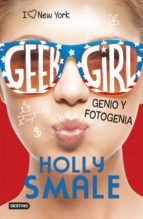 geek girl 3. genio y fotogenia (ebook)-holly smale-9788408156901