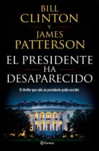 el presidente ha desaparecido james patterson bill clinton 9788408190301
