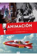 ANIMACION. DE BETTY BOOP A TIM BURTON - 9788412000801 - PEDRO DELGADO CAVILLA