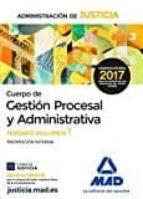 CUERPO DE GESTION PROCESAL Y ADMINISTRATIVA DE LA ADMINISTRACION DE JUSTICIA: TEMARIO (VOLUMEN 1)