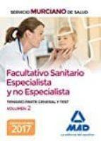 facultativo sanitario especialista y no especialista del servicio murciano de salud: temario parte general y test (vol. 2) 9788414208601