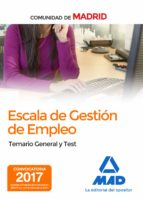 escala de gestion de empleo de la comunidad de madrid: temario general y test 9788414209301