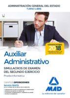 auxiliar administrativo de la administracion general del estado: simulacros de examen del segundo ejercicio (prueba informatica) 9788414214701