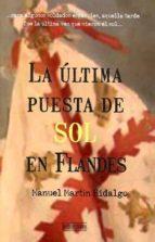 la ultima puesta de sol en flandes-manuel martin hidalgo-9788415074601