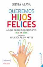 queremos hijos felices (ebook)-silvia alava-9788415131601