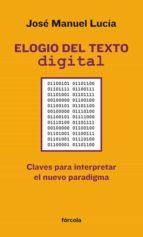elogio del texto digital: claves para interpretar el nuevo paradi gma-jose manuel lucia megias-9788415174301