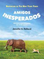 amigos inesperados: 47 historias sorprendentes del reino animal jennifer s. holland 9788415193401