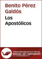 los apostólicos (ebook)-benito perez galdos-9788415548201