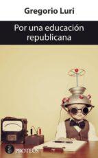 por una educacion republicana-gregorio luri-9788415549901