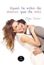 El libro de Igual te echo de menos que de mas autor OLGA SALAR EPUB!