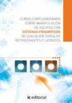 (I.B.D.)CURSO COMPLEMENTARIO SOBRE MANIPULACION DE EQUIPOS CON SISTEMASFRIGORIFICOS DE CUALQUIER CARGA DE REFRIGERANTES FLUORADOS