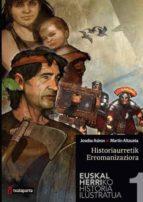 euskal herriko historia ilustratua 1. historiaurretik erromanizaz iora-joseba asiron-martintxo alzueta-9788416350001