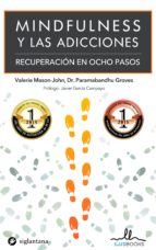 mindfulness y las adicciones: recuperacion en 8 pasos-valerie mason-john-paravabandhu groves-9788416574001