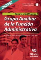 GRUPO AUXILIAR DE LA FUNCIÓN ADMINISTRATIVA DEL SERVICIO DE SALUD DE CASTILLA LA MANCHA. TEMARIO Y TEST. VOLUMEN 2.