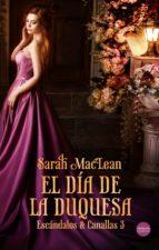 el dia de la duquesa (saga escandalos & canallas 3) sarah maclean 9788417451301