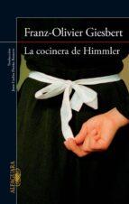 la cocinera de himmler-franz-olivier giesbert-9788420415901
