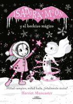 isadora moon y el hechizo magico (isadora moon 10)-harriet muncaster-9788420487601