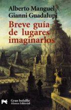 breve guia de lugares imaginarios-alberto manguel-gianni guadalupi-9788420644301