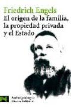 el origen de la familia, la propiedad privada y el estado-friedrich engels-9788420648101