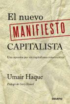 el nuevo manifiesto capitalista: una apuesta por un capitalismo c onstructivo-umair haque-9788423409501