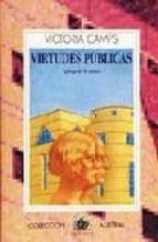 virtudes publicas (3ª ed.)-victoria camps-9788423973101