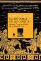 la retirada de jenofonte: grecia, persia y el final de la edad de oro-robin waterfield-9788424935801