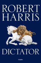 dictator (trilogía de cicerón 3) (ebook)-robert harris-9788425354601