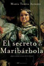 el secreto de maribarbola ¿que ocultaba la enana de las meninas? maria teresa alvarez 9788427030701