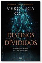las marcas de la muerte 2: destinos divididos veronica roth 9788427213401