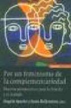 por un feminismo de la complementariedad: nuevas perspectivas par a la familia y el trabajo-angela aparisi miralles-jesus ballesteros-9788431320201