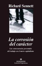 la corrosion del caracter: las consecuencias personales del traba jo en el nuevo capitalismo richard sennett 9788433905901