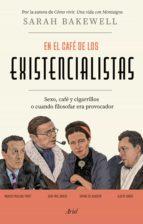 en el café de los existencialistas (ebook)-sarah bakewell-9788434424401